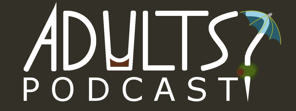 Adults? Podcast