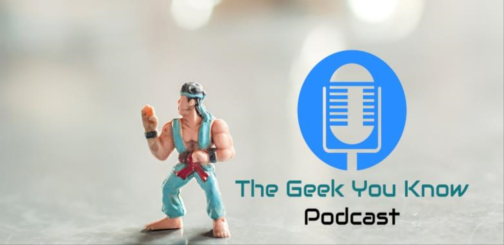 The Geek You Know Podcast