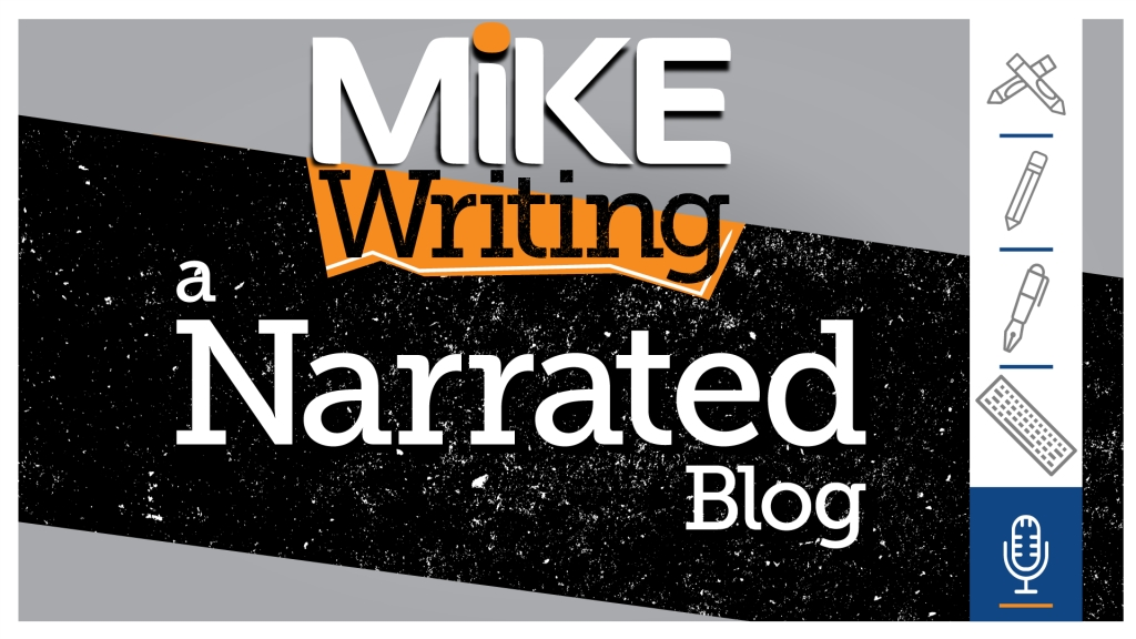 Mike Writing Narrated Blog