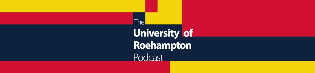 The University of Roehampton Podcast
