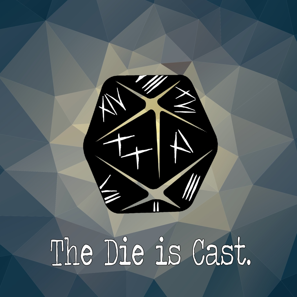 The Die Is Cast - The Seminal RPG Podcast