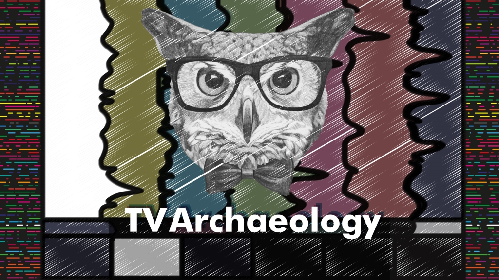 TV Archaeology
