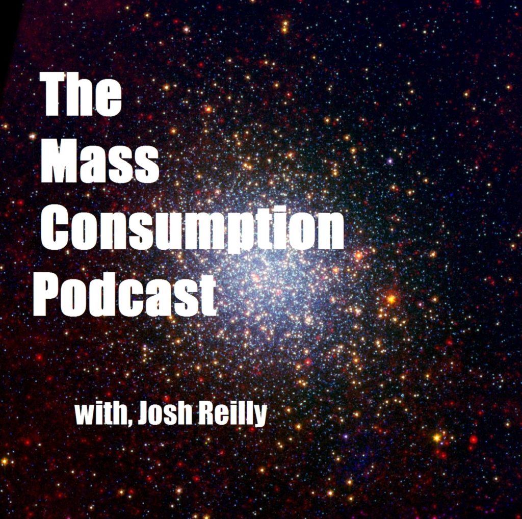 The Mass Consumption Podcast