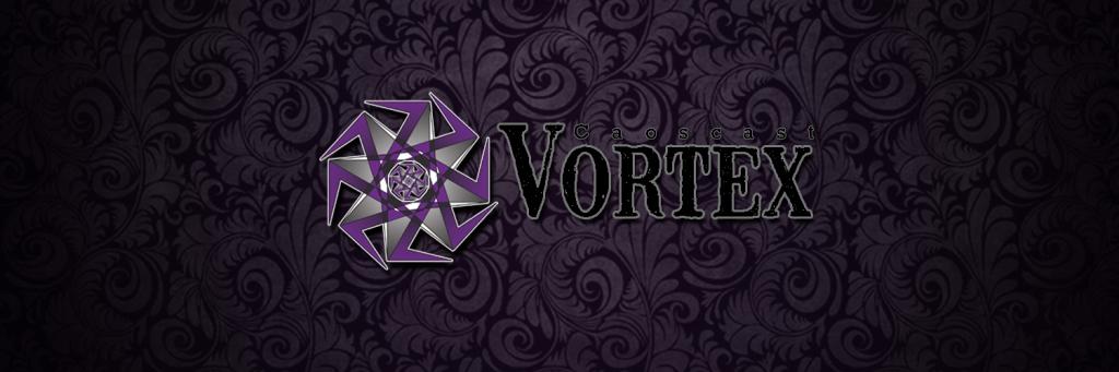 Vortex CaosCast