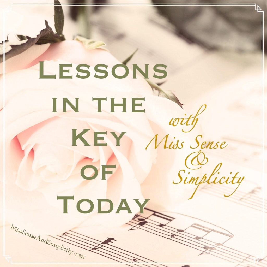 Lessons in the Key of Today