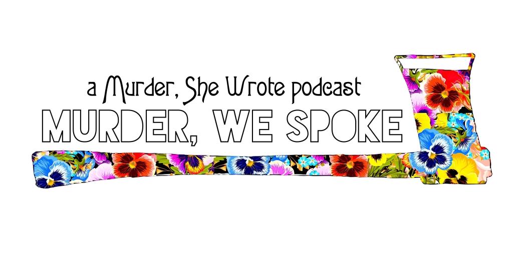 Murder, We Spoke: a Murder, She Wrote podcast