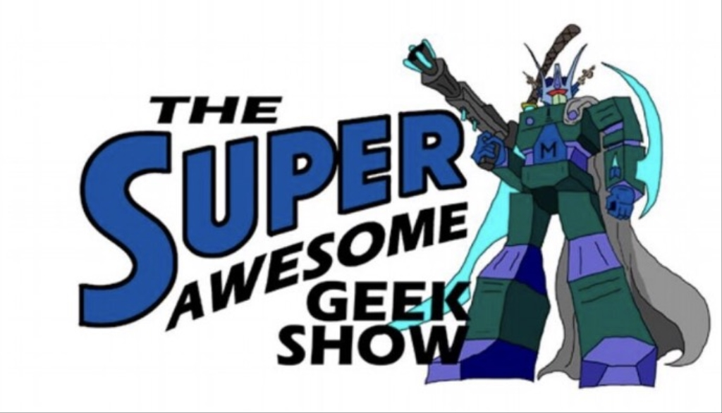 The Super Awesome Geek Show