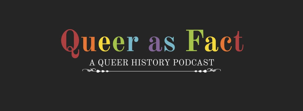 Queer as Fact