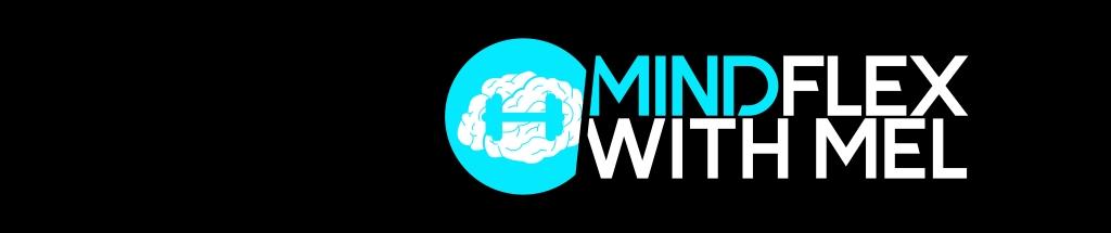 Mind Flex with Mel