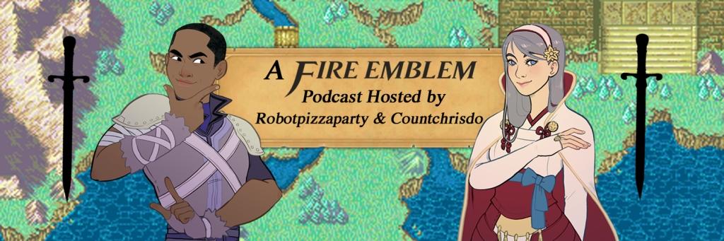 Talk FE to Me: A Fire Emblem Podcast
