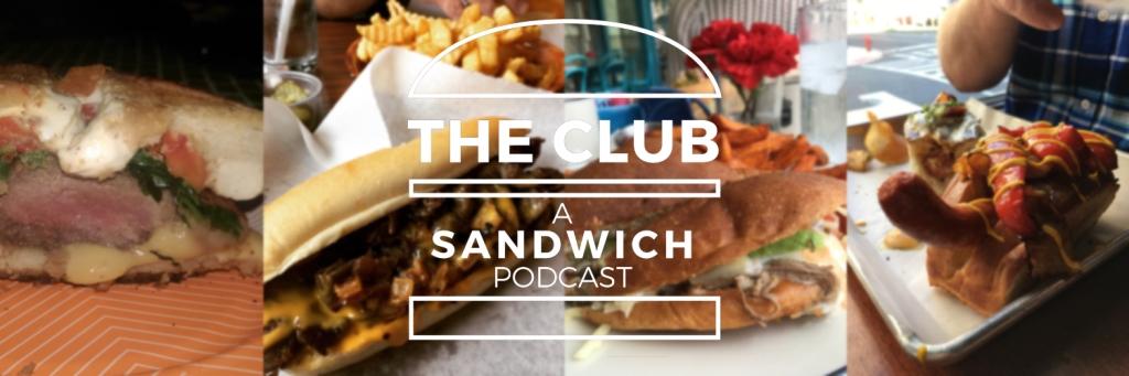 The Club: A Sandwich Podcast