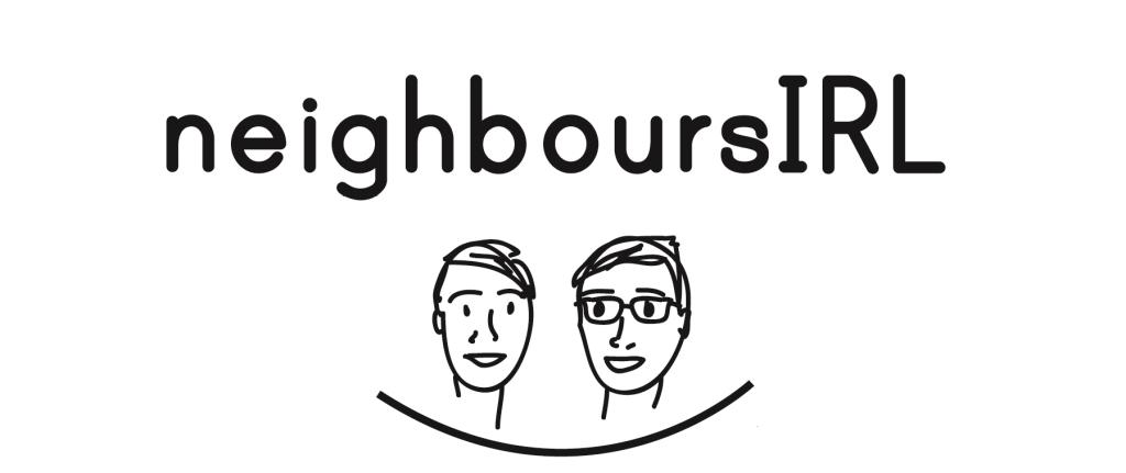 NeighboursIRL