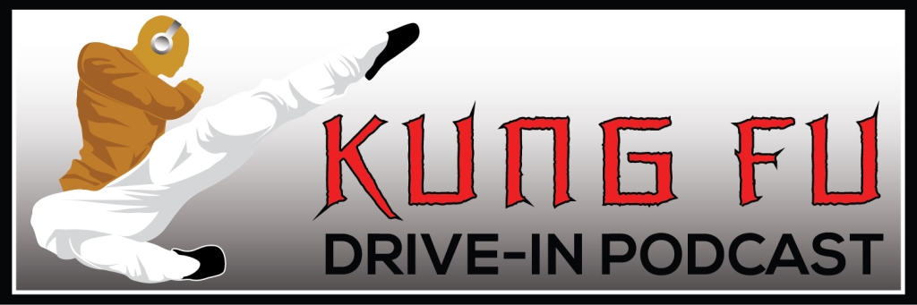 Kung Fu Drive-In Podcast
