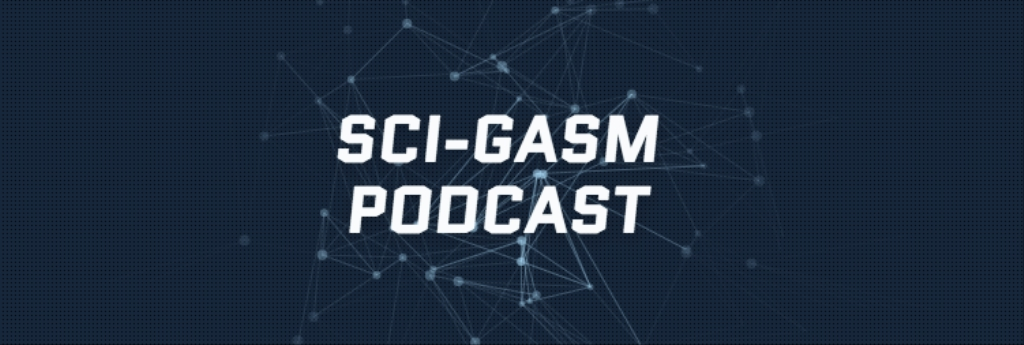 Sci-gasm Podcast