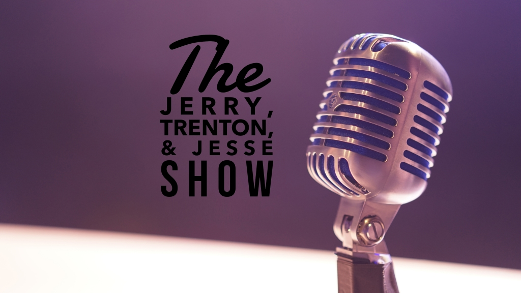 The Jerry, Trenton, and Jesse Show