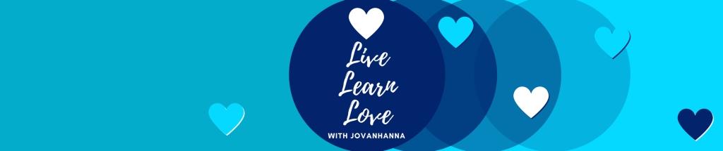 Live, Learn, Love