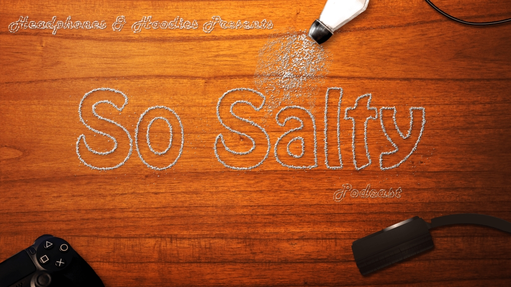So Salty - Gaming and Technology Podcast