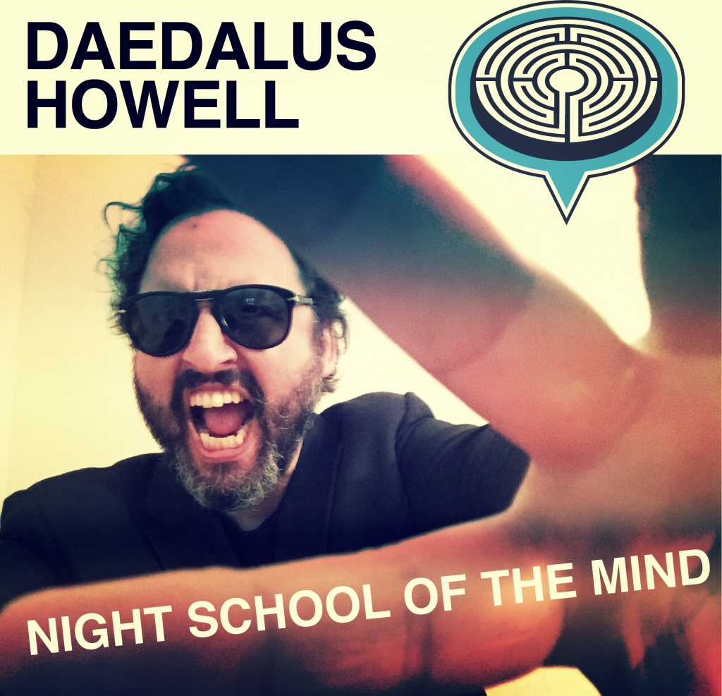 Daedalus Howell: Night School of the Mind Podcast