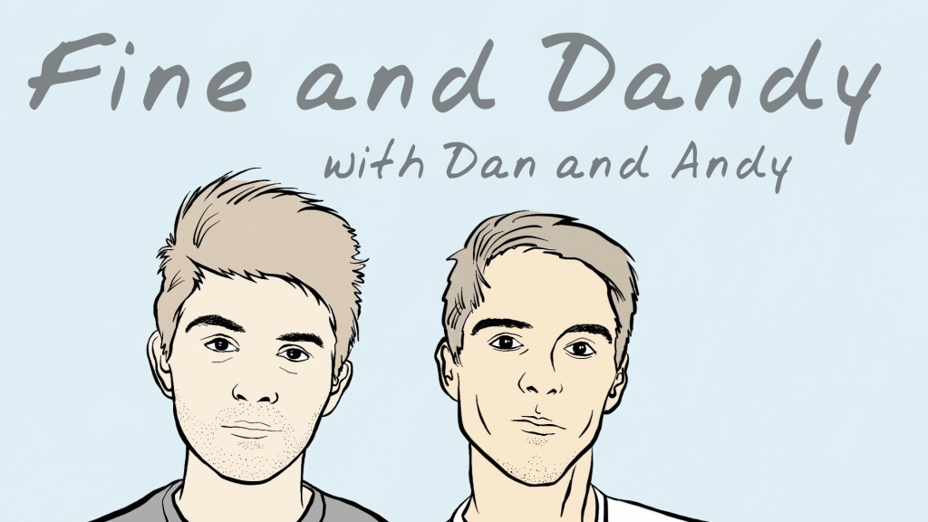 Fine and Dandy with Dan and Andy