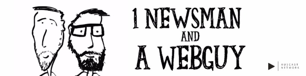 1 Newsman and a Webguy