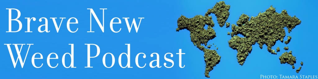 The Brave New Weed Podcast