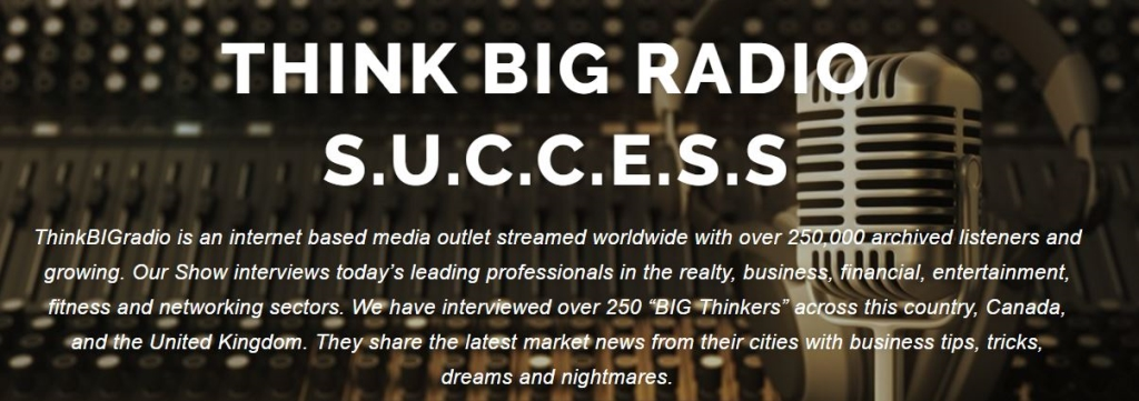 ThinkBIGradio Interviewing CEO's, Entrepreneurs