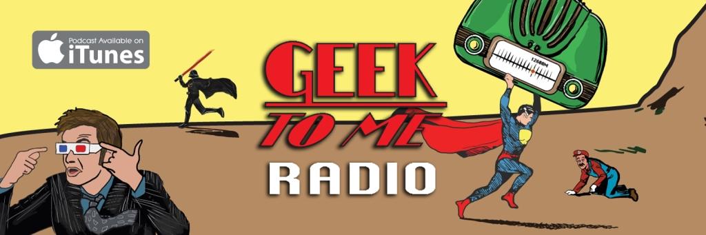 Geek To Me Radio