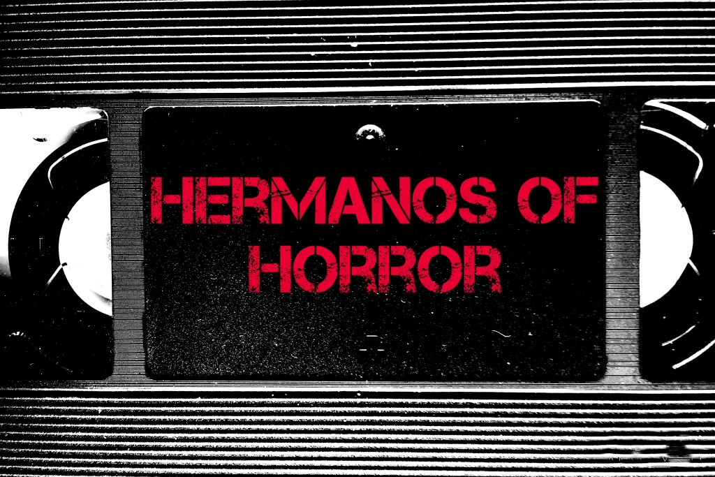 Hermanos of Horror