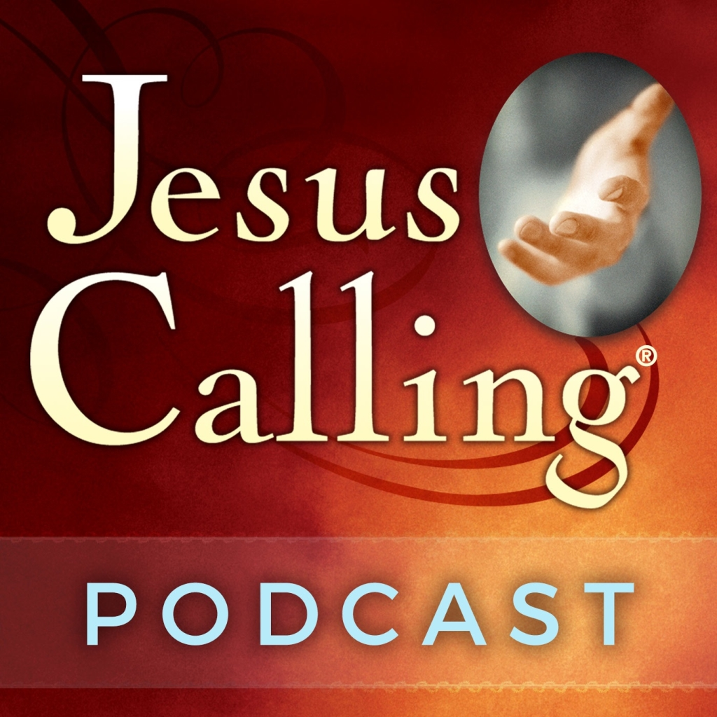 Jesus Calling Podcast: Touching Stories of Faith | Listen to