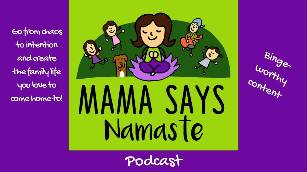 Mama Says Namaste Podcast