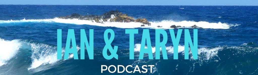 Ian and Taryn Podcast