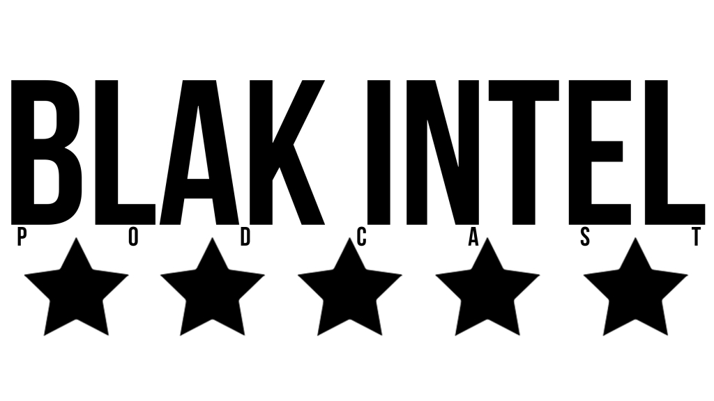 BlaK Intel Podcast: Dope Logic, Civil Debate and Fly Intuition