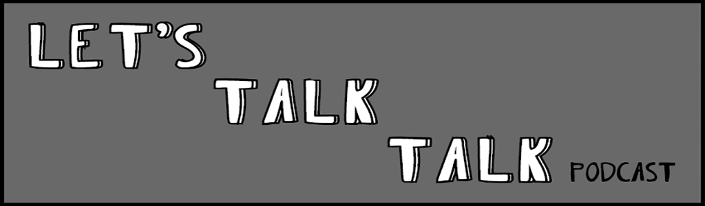Let's Talk Talk