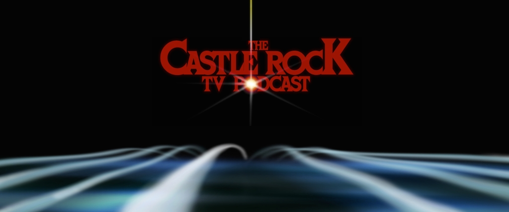 The Castle Rock TV Podcast