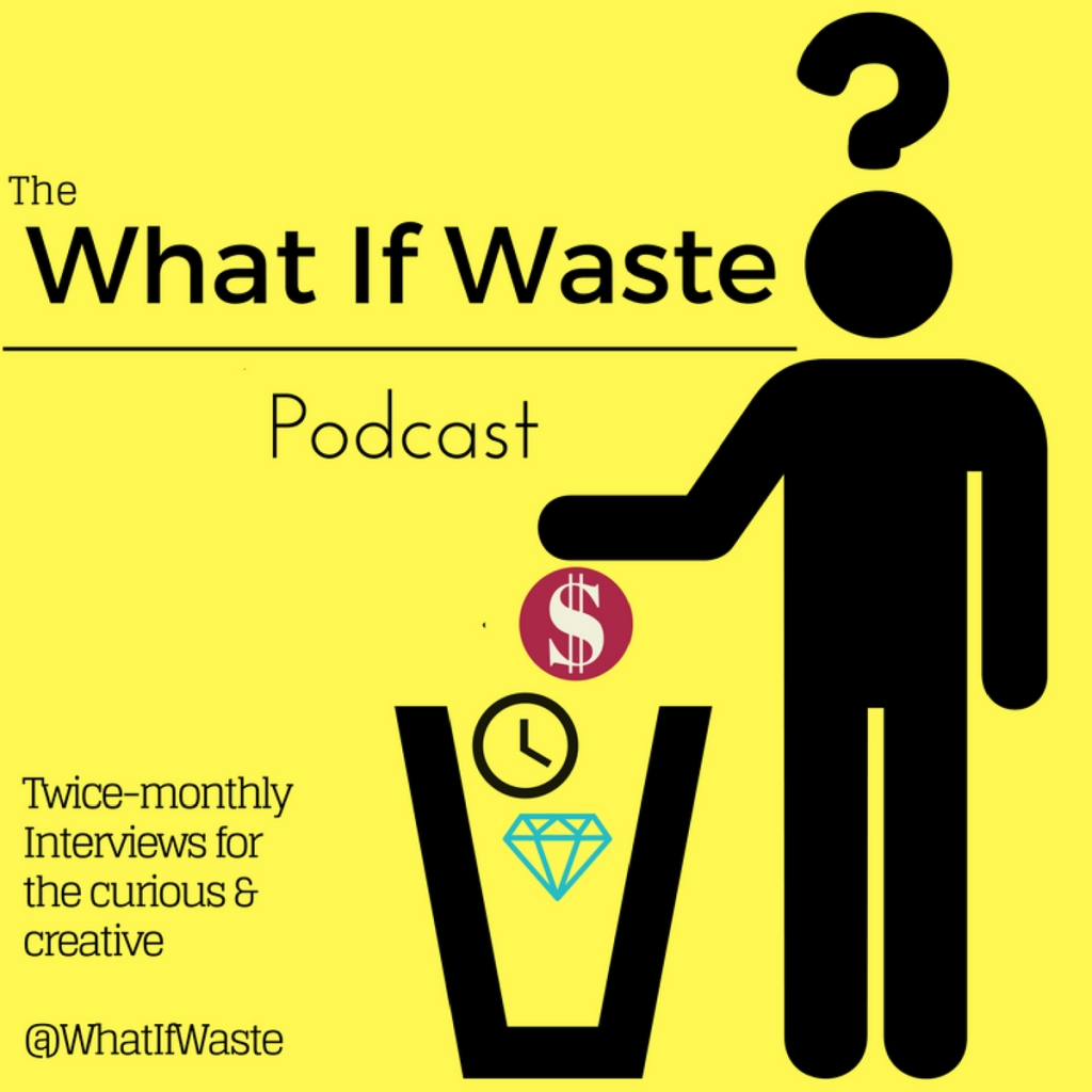 The What If Waste Podcast