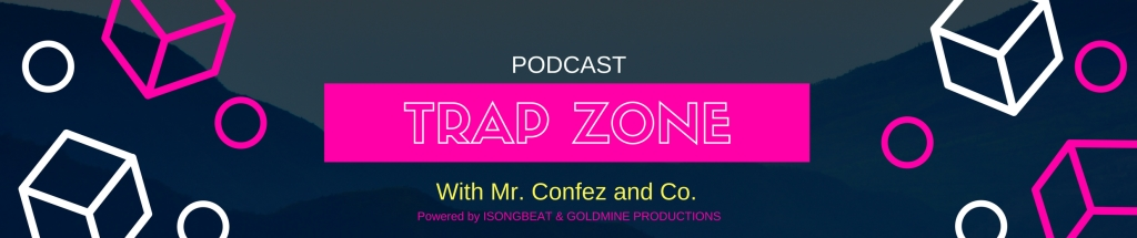 Trap Zone Podcast