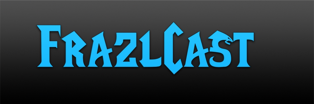 FrazlCast - A World of Warcraft Fan Podcast