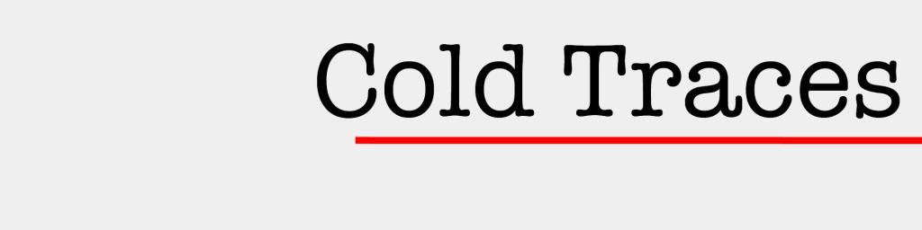 Cold Traces