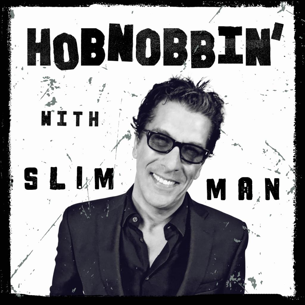 Hobnobbin' with Slim Man