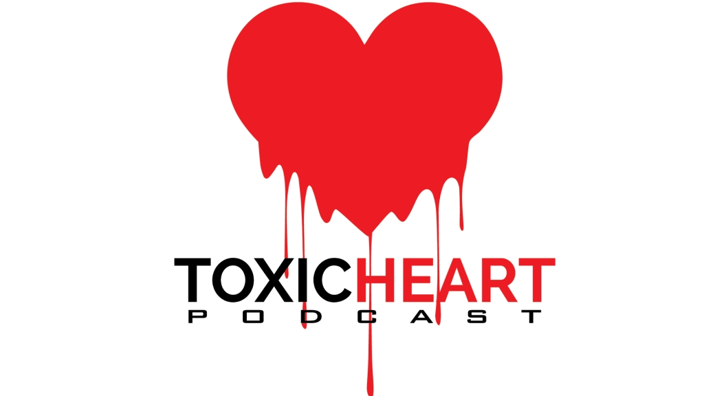 Toxic Heart Podcast