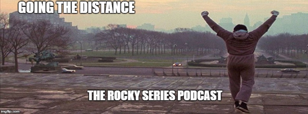 The Rocky Series Podcast: Going The Distance