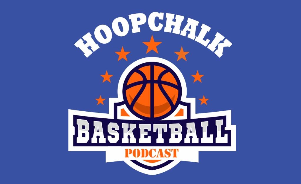 Hoopchalk Basketball Podcast