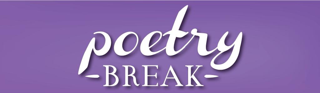 The Poetry Break