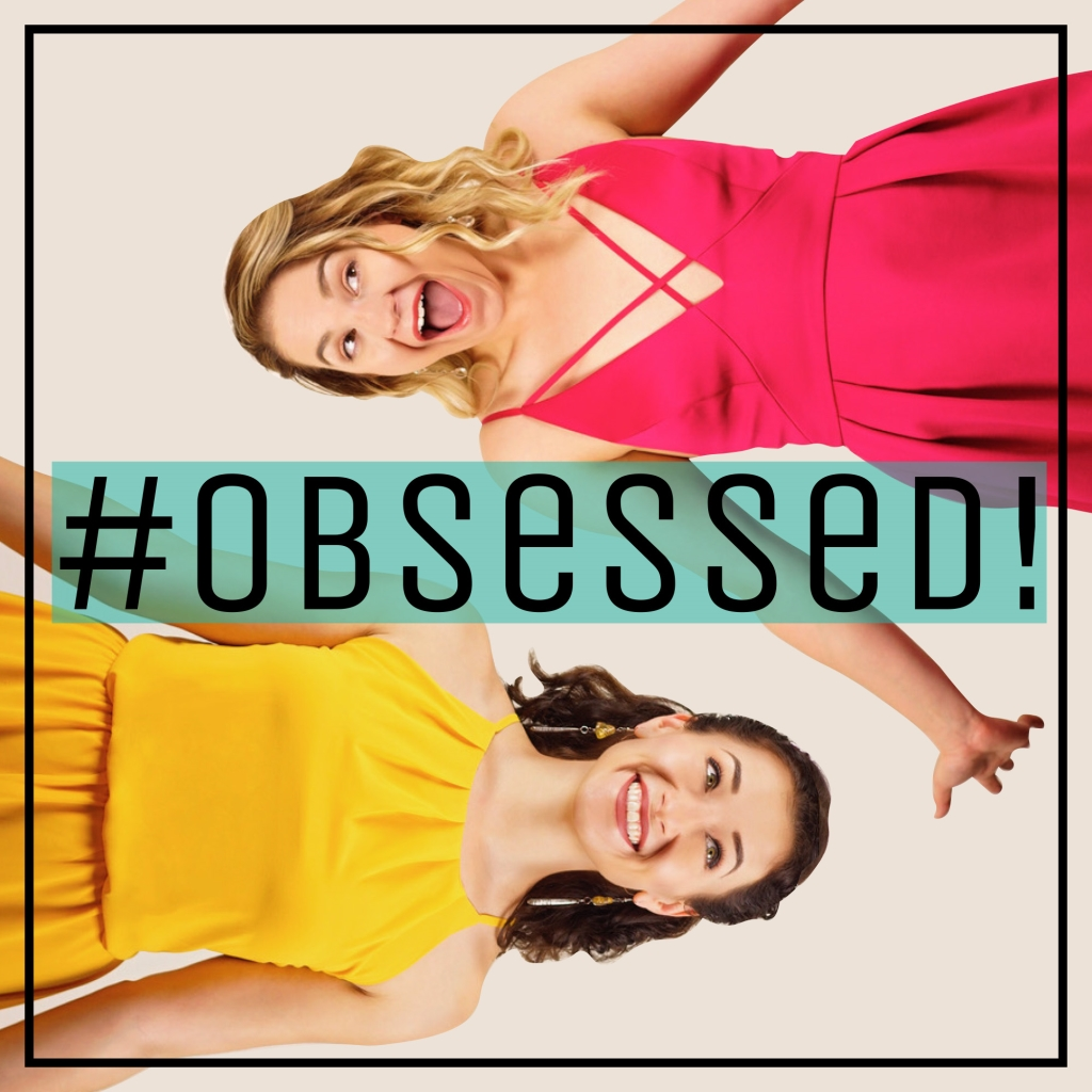 #obsessed!