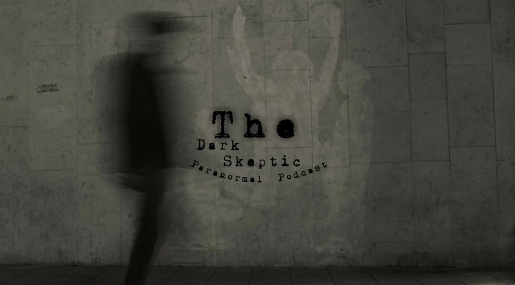 The Dark Skeptic Paranormal Podcast