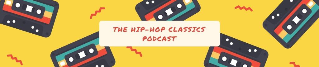 The Hip-Hop Classics Podcast