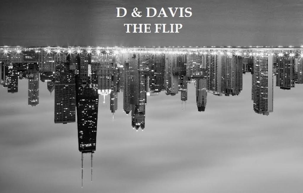 D & Davis: The Flip