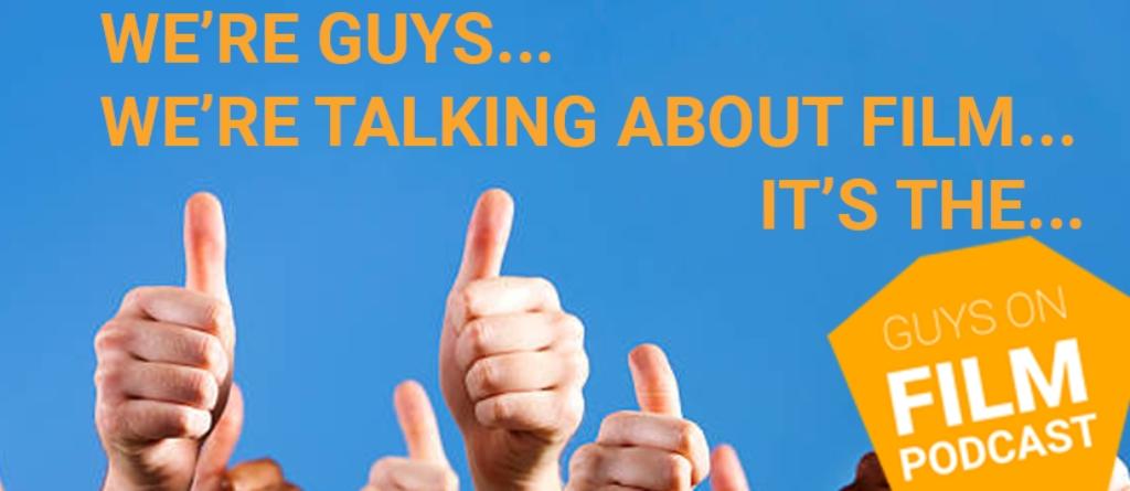Guys on Film Podcast