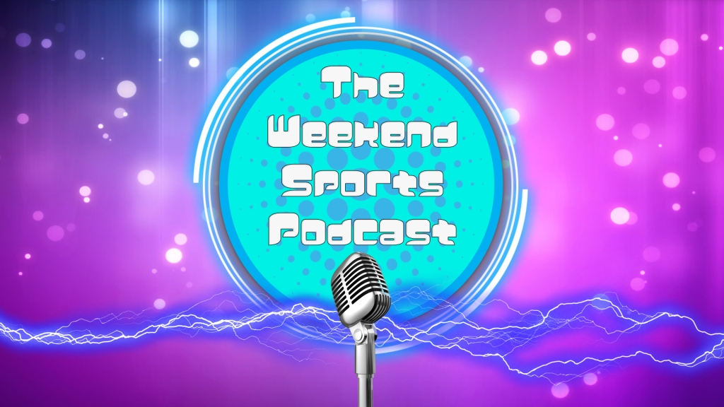 The Weekend Sports Podcast