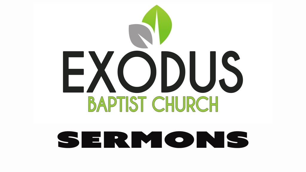 Exodus Baptist Church Podcast